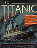 "Tibballs, Geoff: The Titanic: The Extraordinary Story of the ""Unsinkable"" Ship"