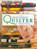 Wilkinson, Rosemary: The Weekend Quilter