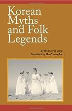 Korean Myths and Folk Legends by Hwang…
