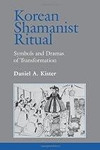 Korean Shamanist Ritual: Symbols and Dramas…