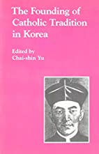 The Founding of Catholic Tradition in Korea…