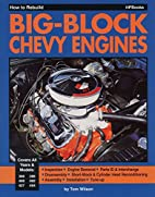 How to Rebuild Your Big Block Chevy by Tom…