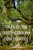 Rhyme, Nancy: Tales of the South Carolina Low Country