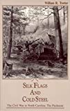 Trotter, William R.: Silk Flags and Cold Steel: The Piedmont