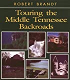 Brandt, Robert: Touring the Middle Tennessee Backroads