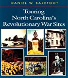 Barefoot, Daniel W.: Touring North Carolina&#39;s Revolutionary War Sites