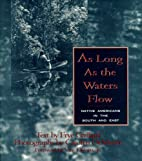 As Long As the Waters Flow: Native Americans…