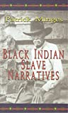Minges, Patrick: Black Indian Slave Narratives