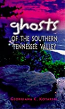 Ghosts of the Southern Tennessee Valley by…