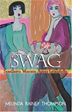 Swag: Southern Women Aging Gracefully by…