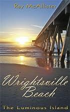 Wrightsville Beach: The Luminous Island by…