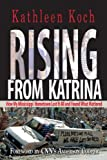 Kathleen Koch: Rising from Katrina: How My Mississippi Hometown Lost It All and Found What Mattered
