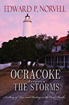 Ocracoke Between the Storms: A Story of Love…