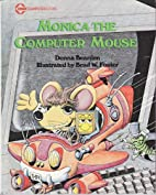 Monica the Computer Mouse (The SYBEX…