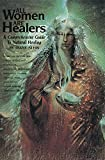 Stein, Diane: All Women Are Healers: A Comprehensive Guide to Natural Healing