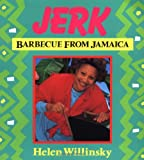 Willinsky, Helen: Jerk : Barbecue from Jamaica