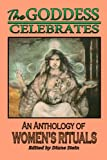 [???]: The Goddess Celebrates: An Anthology of Women&#39;s Rituals