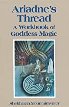 Ariadne's Thread: A Workbook of Goddess…