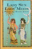 Stein, Diane: Lady Sun & Lady Moon: Poems by Diane Stein