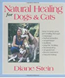 Stein, Diane: Natural Healing for Dogs and Cats