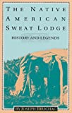Bruchac, Joseph: The Native American Sweat Lodge: History and Legends