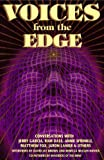 Brown, David Jay: Voices from the Edge: Conversations With Jerry Garcia, Ram Dass, Annie Sprinkle, Matthew Fox, Jaron Lanier, &amp; Others