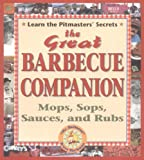 Bjorkman, Bruce: The Great Barbecue Companion: Mops, Sops, Sauces, and Rubs
