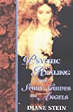 Stein, Diane: Psychic Healing with Spirit Guides and Angels