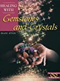 Stein, Diane: Healing With Gemstones and Crystals