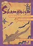 Cowan, Thomas Dale: Shamanism: As a Spiritual Practice for Daily Life