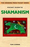 Cowan, Tom: Pocket Guide to Shamanism