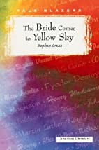 The Bride Comes to Yellow Sky by Stephen…