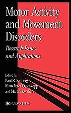 Motor Activity & Movement Disorders:…