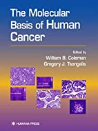 The Molecular Basis of Human Cancer by…