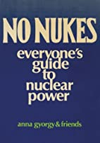 No Nukes: Everyone's Guide to Nuclear Power…