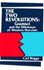 The Two Revolutions: Gramsci and the…