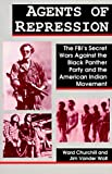 Churchill, Ward: Agents of Repression: The FBI's Secret Wars Against the Black Panther Party and the American Indian Movement
