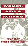 ACT-UP - New York Women and AIDS Book Group Staff: Women, AIDS, and Activism