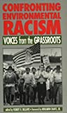 Bullard, Robert D.: Confronting Environmental Racism: Voices from the Grassroots