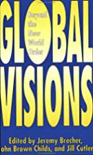Global Visions: Beyond the New World Order…