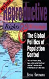 Hartmann, Betsy: Reproductive Rights and Wrongs: The Global Politics of Population Control
