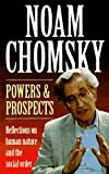 Chomsky, Noam: Powers and Prospects: Reflections on Human Nature and the Social Order