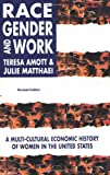Amott, Teresa: Race, Gender, and Work: A Multicultural Economic History of Women in the United States