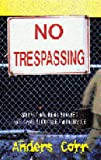 Corr, Anders: No Trespassing: Squatting, Rent Strikes, and Land Struggles Worldwide