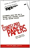 Churchill, Ward: The COINTELPRO Papers: Documents from the FBI's Secret Wars Against Dissent in the United States (South End Press Classics Series)