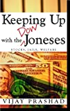 Prashad, Vijay: Keeping Up With the Dow Joneses: Debt, Prison, Workfare