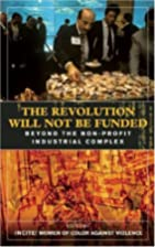 The Revolution Will Not Be Funded: Beyond…