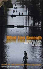 What Lies Beneath: Katrina, Race, and the…