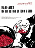 Manifestos on the Future of Food and Seed by…