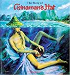 The Story of Chinaman's Hat by Dean…